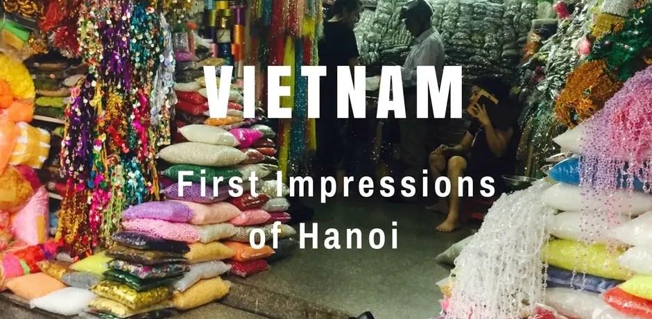 First Impressions of Hanoi | Vietnam
