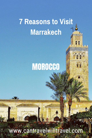 7 Reasons to Visit Marrakech, Morocco Pin1