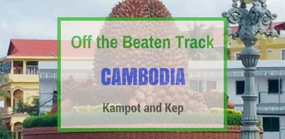 Kampot and Kep | Cambodia