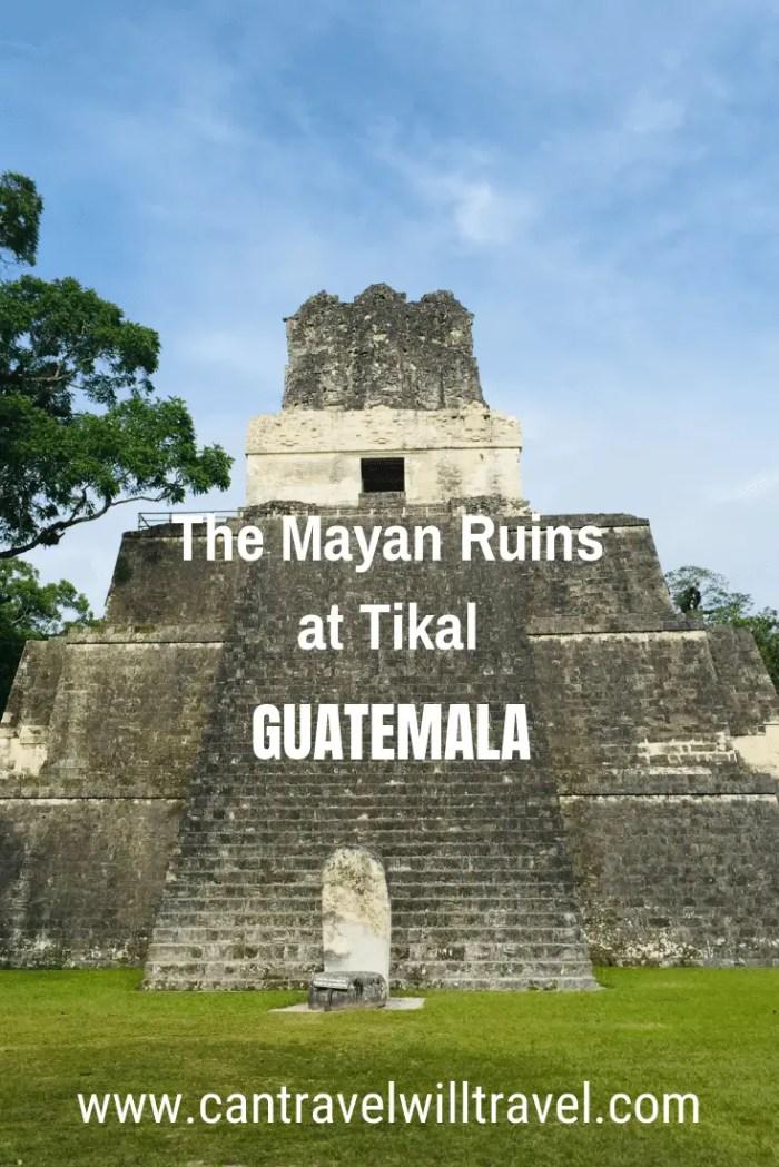 The Mayan Ruins of Tikal, Guatemala Pin2