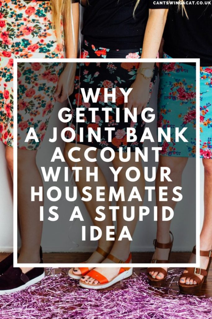 Why Getting A Joint Bank Account With Your Housemates Is A Stupid Idea