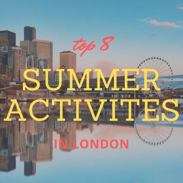 top 8 summer activities in london