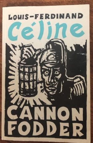 Louis Ferdinand Celine. Cannon Fodder