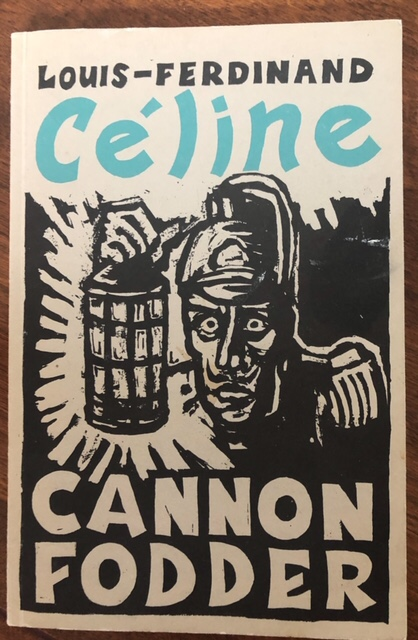 Cannon Fodder. Louis Ferdinand Celine.