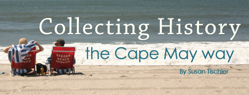 Collecting History the Cape May Way