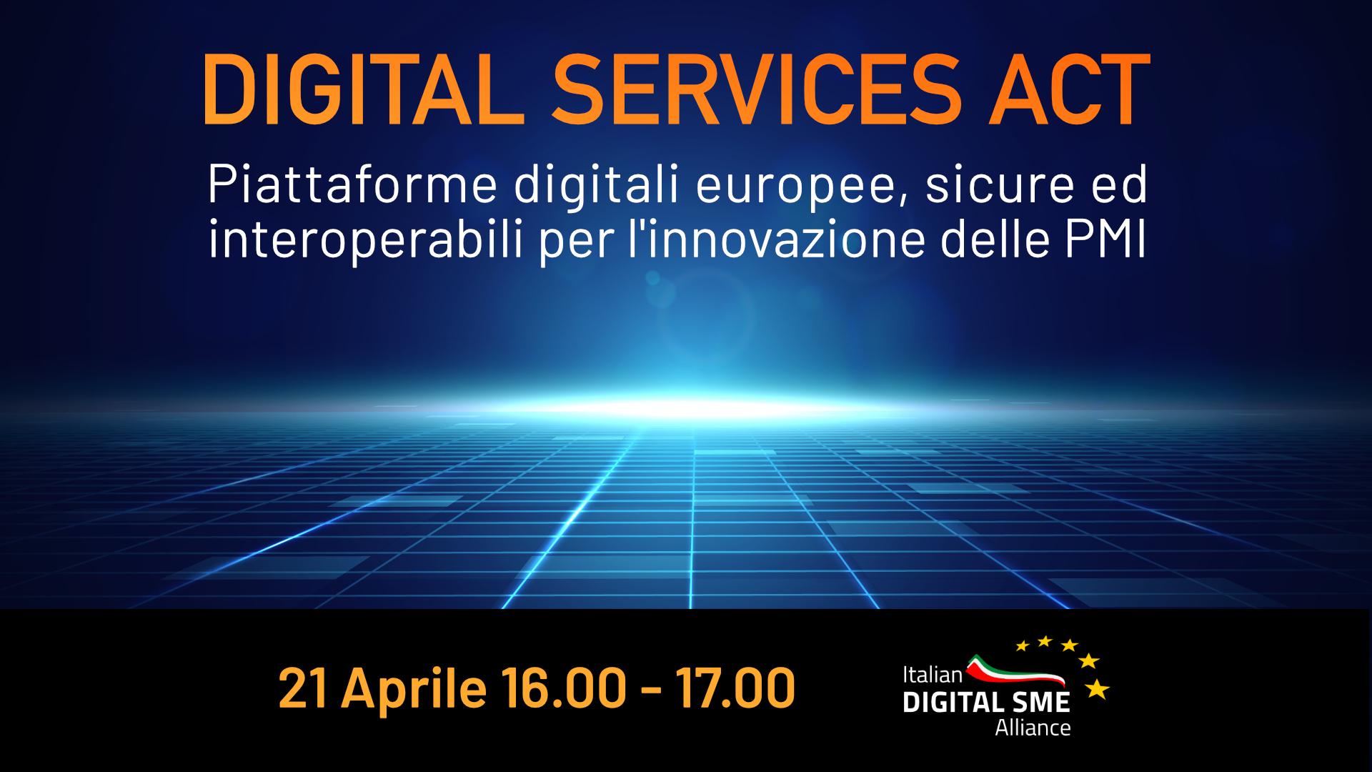 Digital Services Act – Piattaforme digitali europee, sicure ed interoperabili per l'innovazione delle PMI