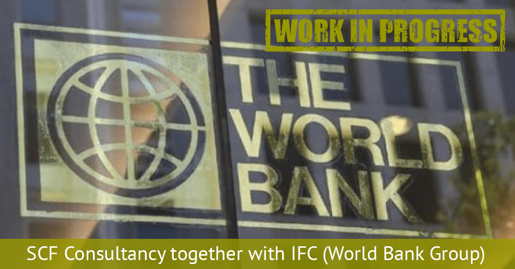 SCF Consultancy together with IFC (World Bank Group) 1 WiP