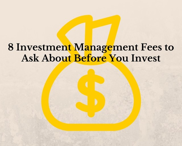 Investment Management Fees to Ask About Before You Invest