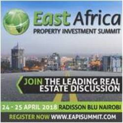 EAST AFRICAN PROPERTY INVESTMENT SUMMIT 24-25 APRIL 2018