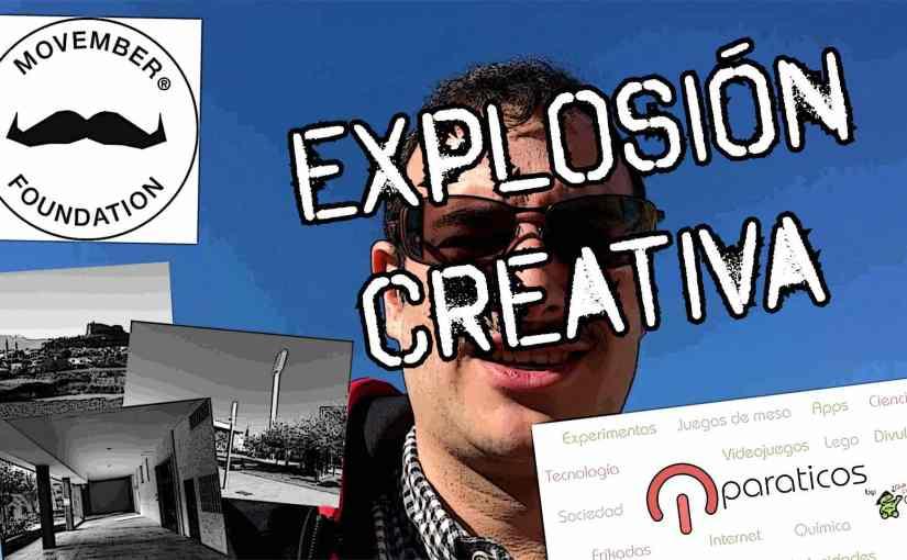 Explosión Creativa – Vlog 0001