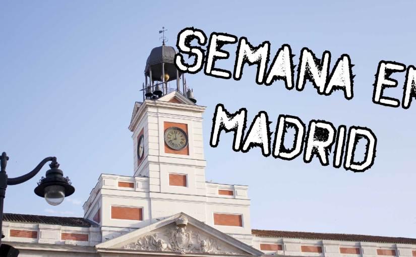 Semana en Madrid – Vlog 005