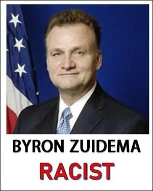 Byron Zuidema is a Racist