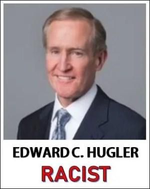 Ed Hugler is a Racist