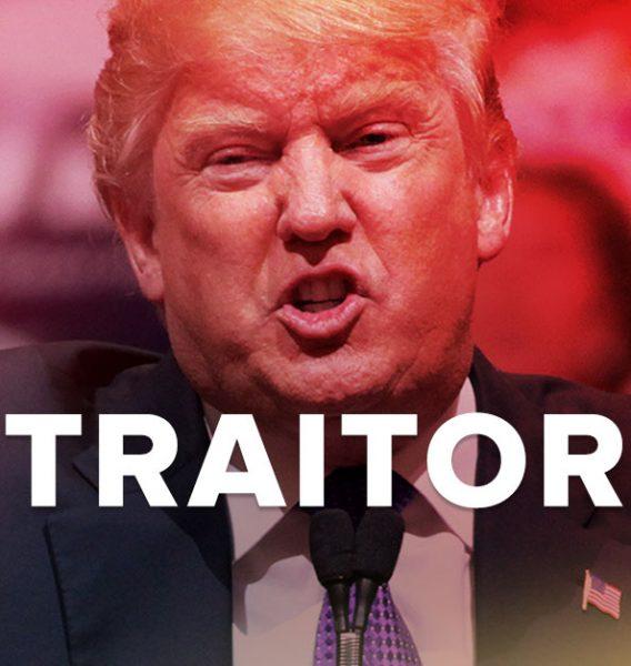 Donald Trump: A traitor to America.