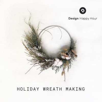 Design Happy Hour: Holiday Wreath Making @ The Cloud Room
