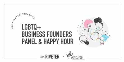 LGBTQ+ Business Founders Panel & Happy Hour @ The Riveter
