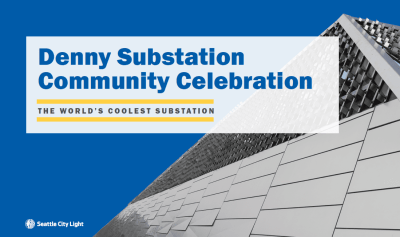 Denny Substation Community Celebration @ Denny Substation