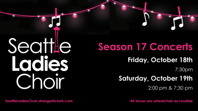 Seattle Ladies Choir Season 17 - Friday night concert @ Broadway Performance Hall
