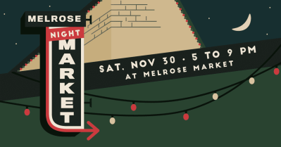 Melrose Night Market @ Melrose Market