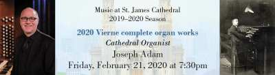 Cathedral Organist Joseph Adam: 2020 Complete Vierne Organ Works @ St. James Cathedral