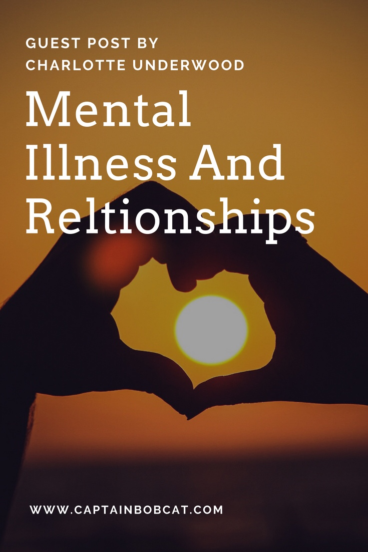 Mental Illness And Relationships - Guest Post By Charlotte Underwood