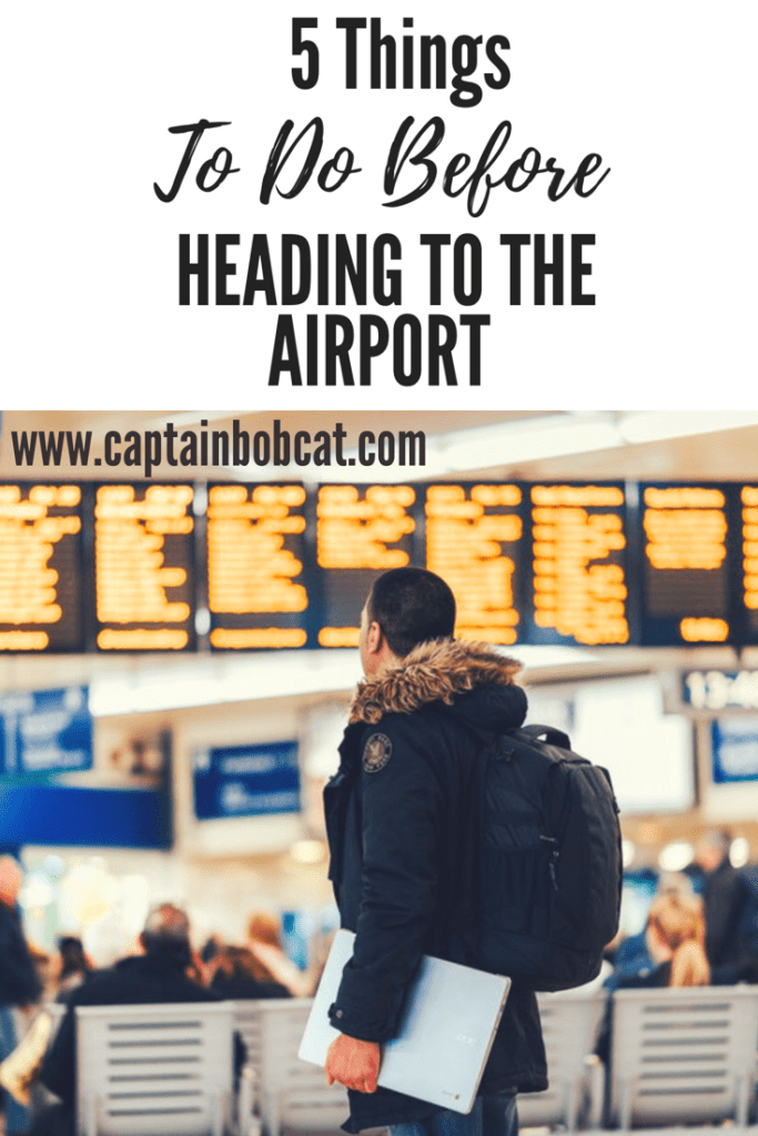 5 Things to Do Before Heading to the Airport