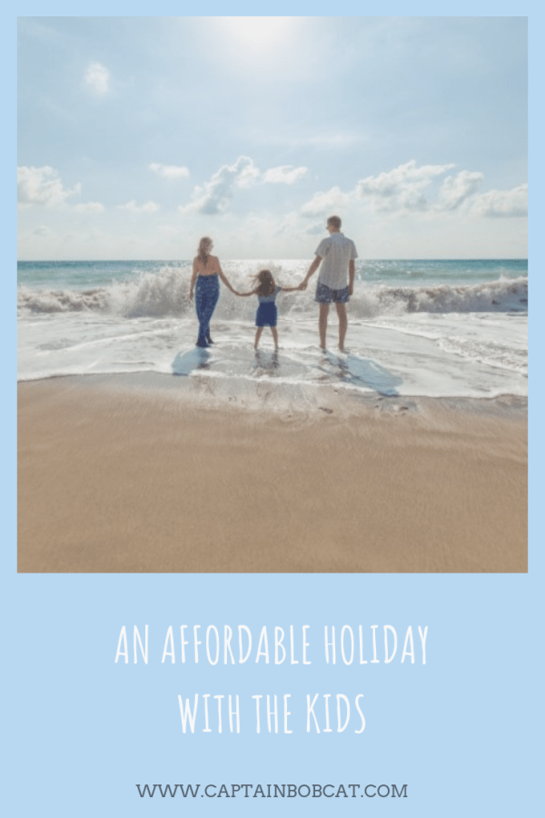 An Affordable Holiday With The Kids? That's Child's Play!
