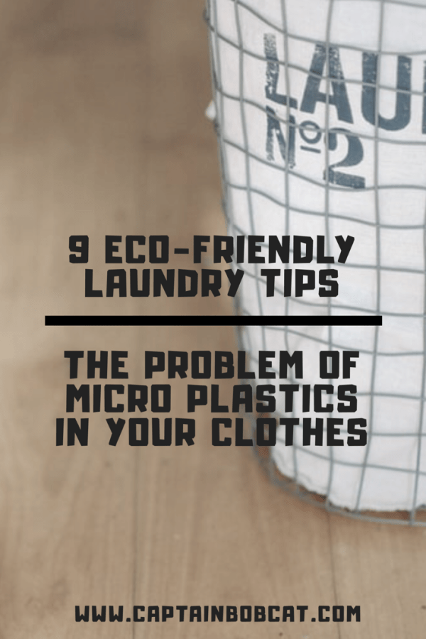 The Problem of Micro Plastics in Your Clothes: 9 Eco-Friendly Laundry Tips