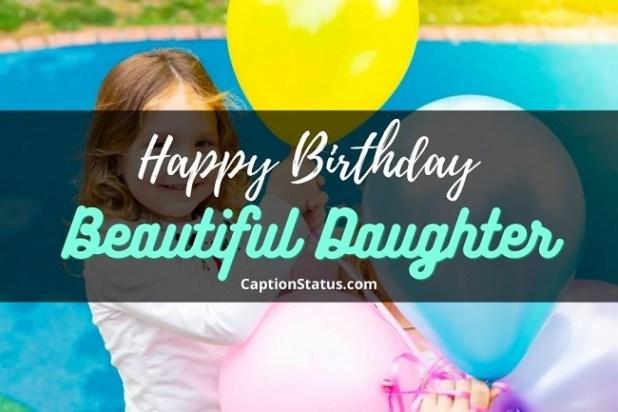 Happy Birthday Beautiful Daughter - CaptionStatus
