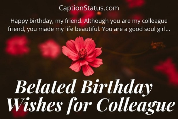 Belated Birthday Wishes for Colleague