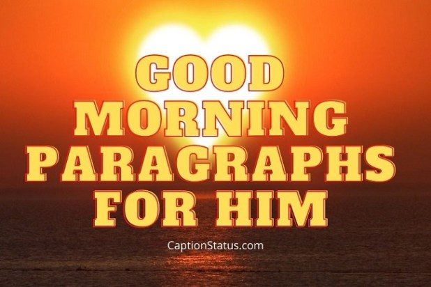 Good Morning Paragraphs for Him