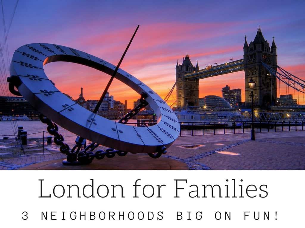 London Neighborhoods Big on Fun - Windsor, Greenwich and The West End.