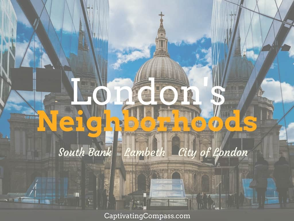 London Neighborhoods you should visit Lambeth, South Bank, City of London