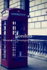 London Neighborhoods you should visit Kensington, Westminster, & Bloomsbury