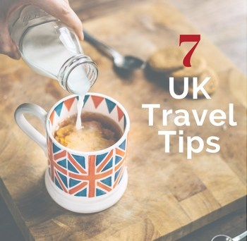 7 UK travel tips to know before you go.