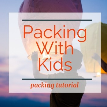 image of child with launch luminary balloon with text overlay Packing with Kids packing tutorial