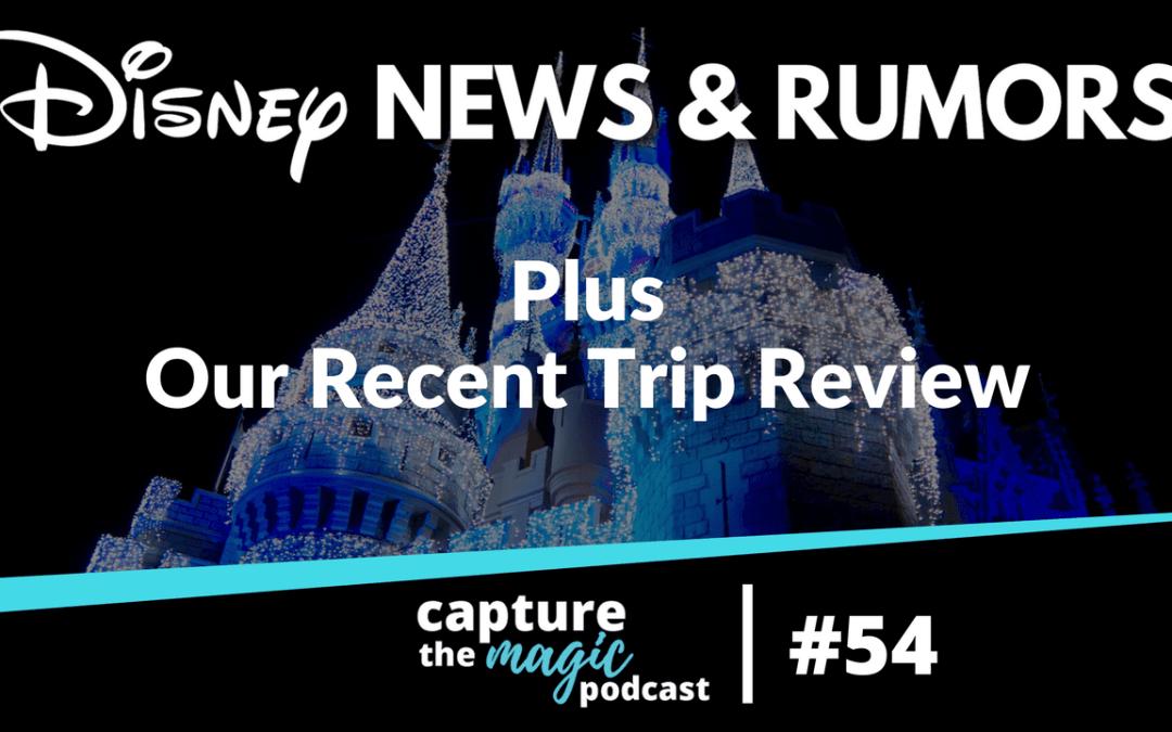 Ep 54: Disney World News & Our Christmas Trip Recap