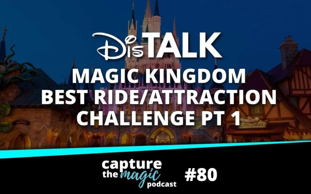 Ep 80: Magic Kingdom Madness Pt. 1 – Classic Attractions