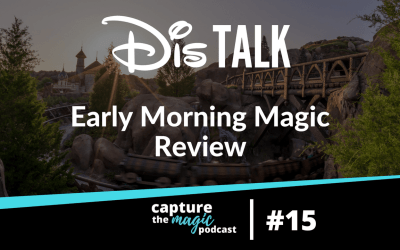 Ep 15: Disney's Early Morning Magic Review