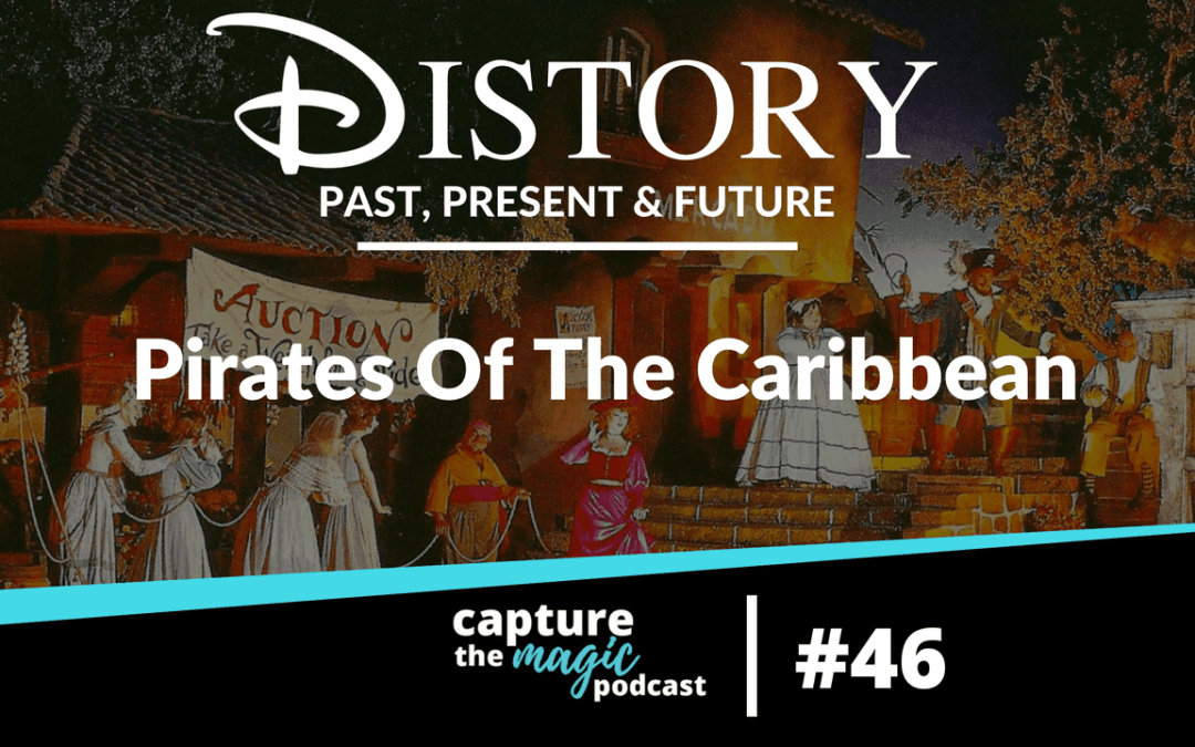 Ep 46: DIStory – Pirates of the Caribbean