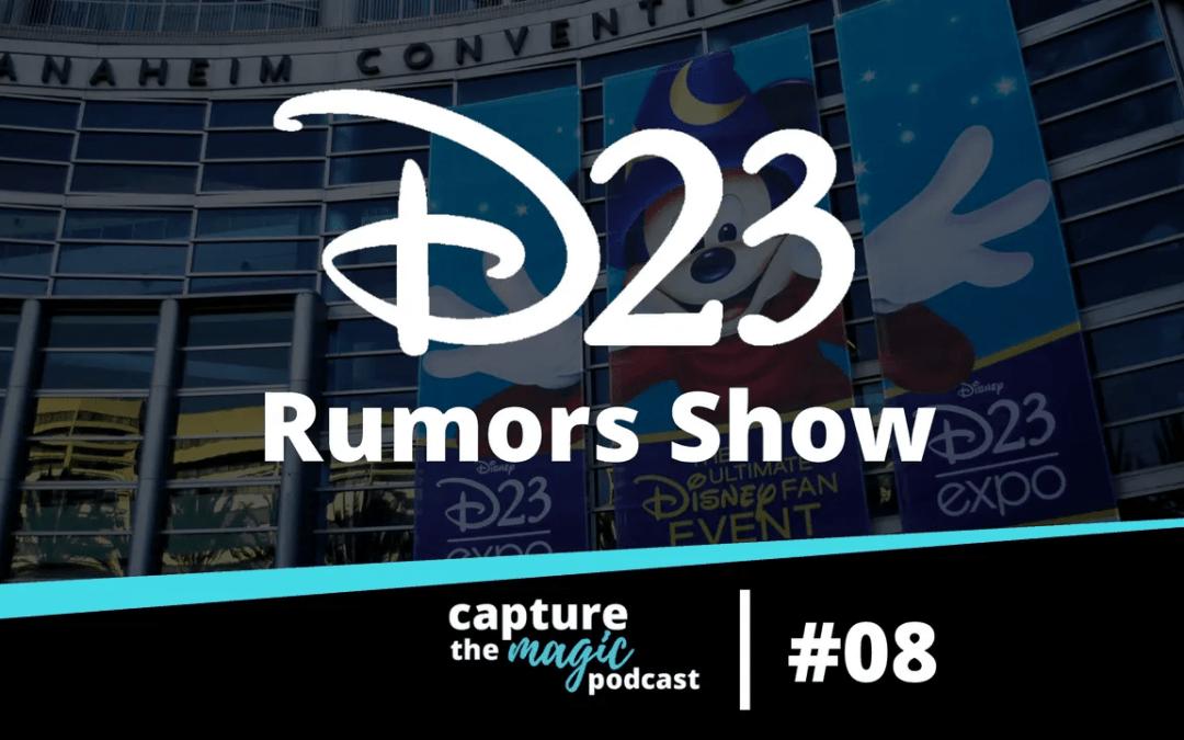Ep 08: D23 Rumor Show