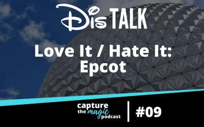 Ep 09: Love It, Hate It – Epcot