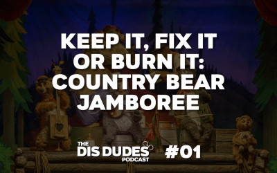 The Dis Dudes – Ep 01: Keep It, Fix It Or Burn It – Country Bear Jamboree