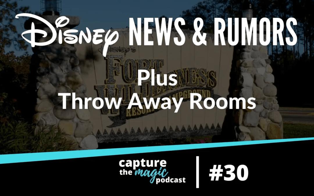 "Ep 30: Disney World News, Rumors & ""Throw Away"" Rooms?"