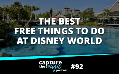 Ep 92: Free Things to Do at Walt Disney World