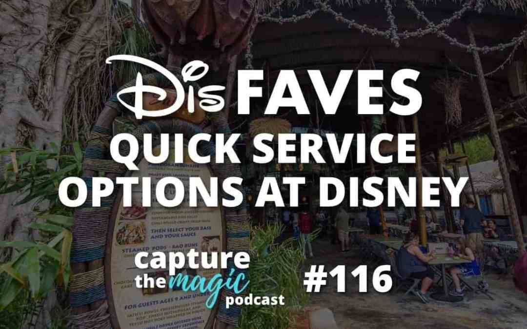 Ep 116: Dis Faves – Quick Service Restaurants