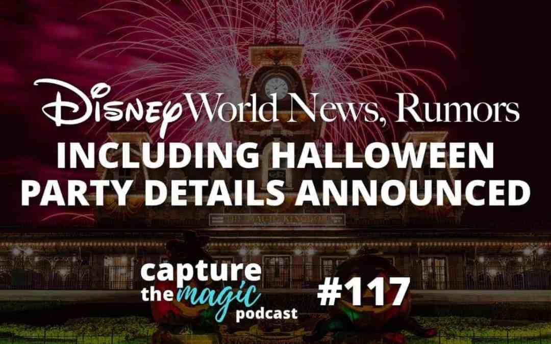 Ep 117: Disney World News + MNSSHP Details