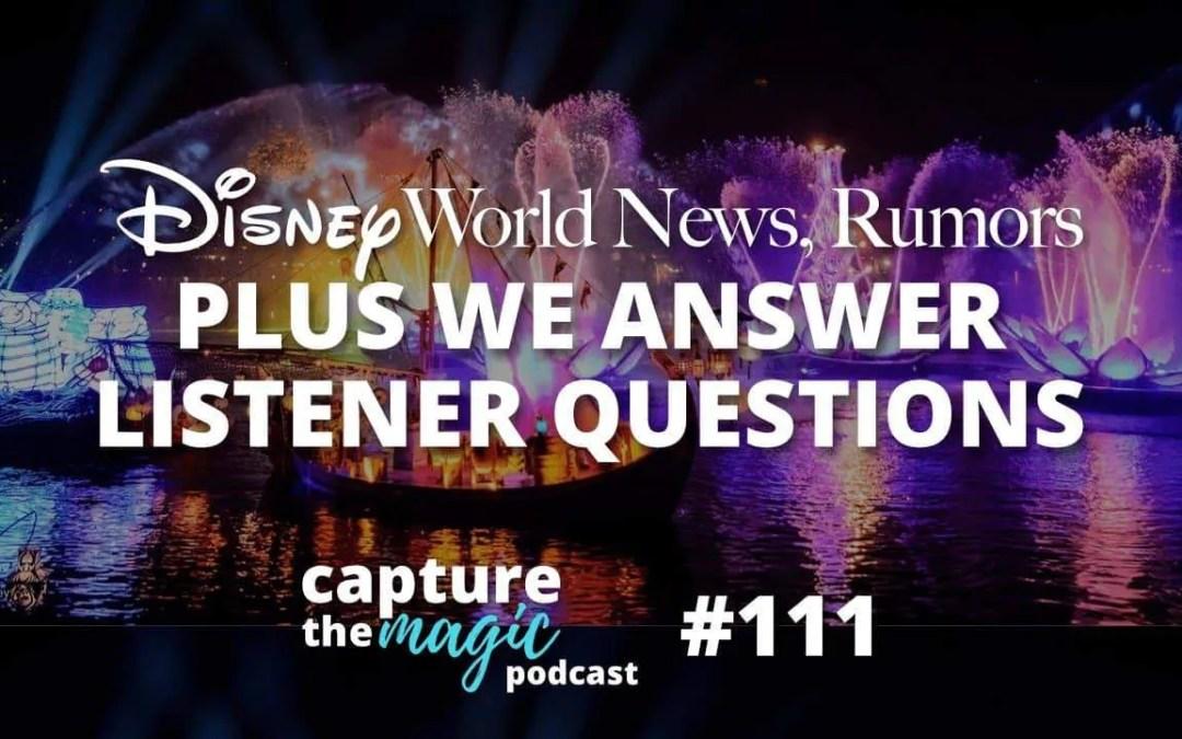 Ep 111: Disney World News + A Fun Q&A