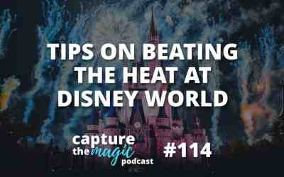 Ep 114: Tips for Staying Cool on your Disney World Vacation