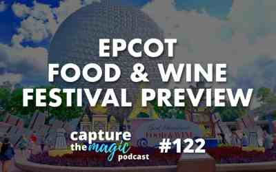 Ep 122 – EPCOT International Food & Wine Festival Preview